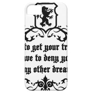 In Order To Get Your True Dream Medieval quote iPhone 5 Covers