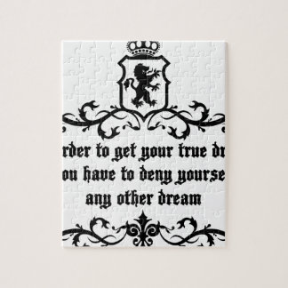 In Order To Get Your True Dream Medieval quote Jigsaw Puzzle