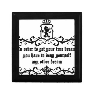 In Order To Get Your True Dream Medieval quote Keepsake Box