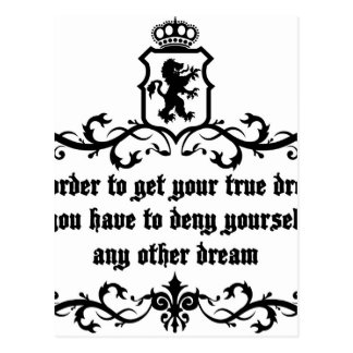 In Order To Get Your True Dream Medieval quote Postcard
