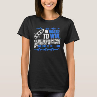In Order To Win - Rowing T Shirt
