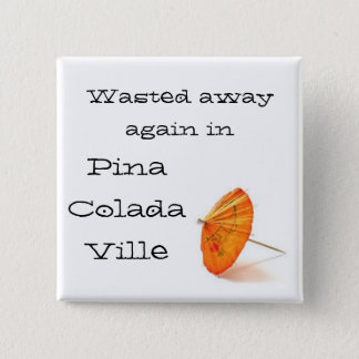 In Pina Colada Ville 2 Inch Square Button