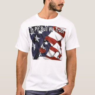 In Pit Bull We Trust Shirt
