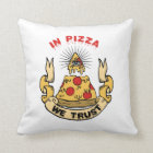 In Pizza We Trust Throw Pillow