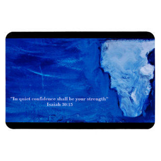 """In quiet confidence shall be your strength"" Magnet"