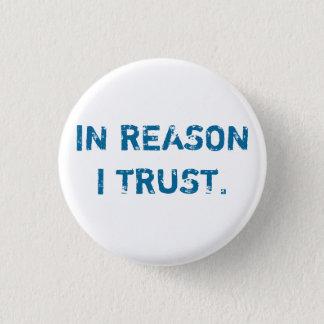 IN REASON I TRUST. 1 INCH ROUND BUTTON