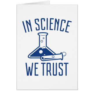 In Science We Trust Card