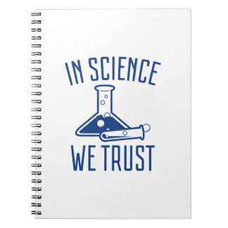 In Science We Trust Notebook