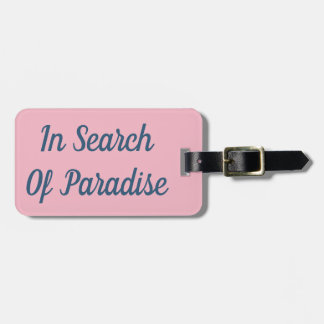 In Search Of Paradise Luggage Tag