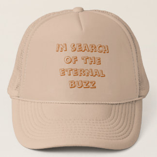 In search of the eternal buzz trucker hat