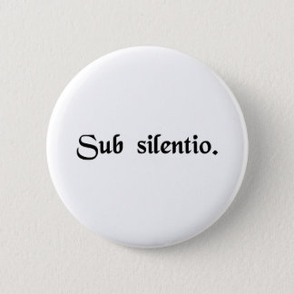 In silence. 2 inch round button