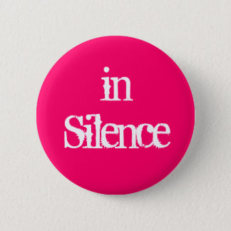 In silence--pink/white 2 inch round button