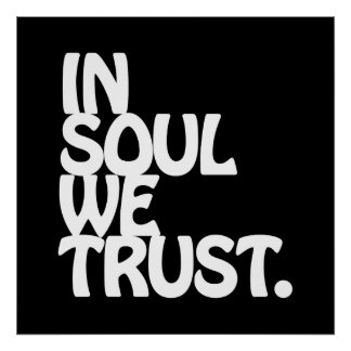 In Soul We Trust. Poster