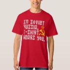 In Soviet Russia Tshirt Wears You Shirt