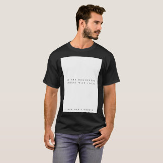 In the beginning (Black) T-Shirt