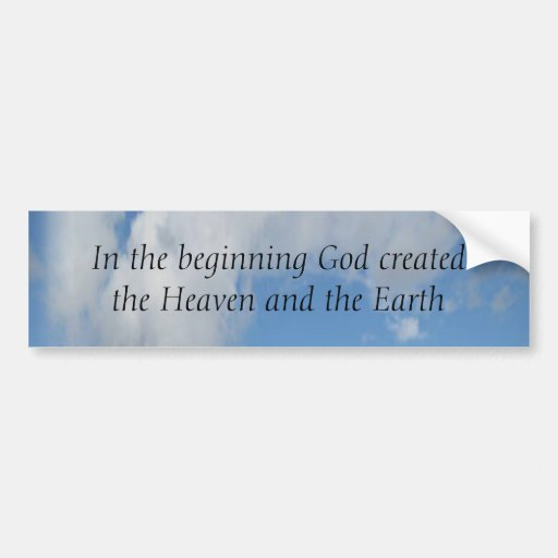 In The Beginning God Created .... Cloud Bumper Stickers