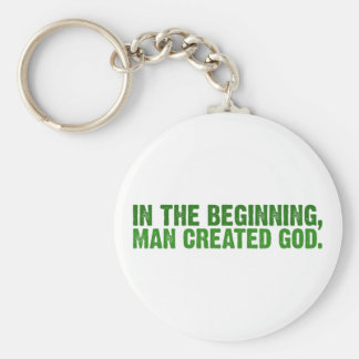 In The Beginning Man Created God Keychains