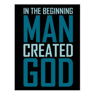 In The Beginning Man Created God Postcard