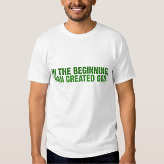 In the beginning, man created god tshirts