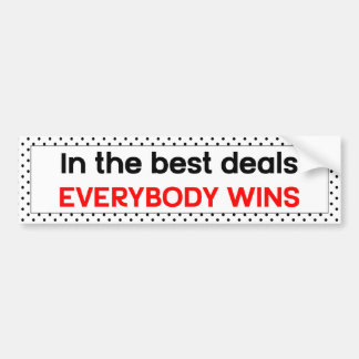 In the Best Deals Everybody Wins Bumper Sticker