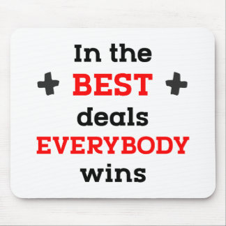 In the Best Deals Everybody Wins Mouse Pad