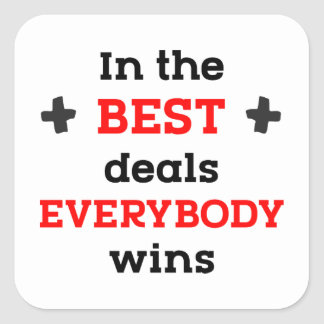 In the Best Deals Everybody Wins Square Sticker