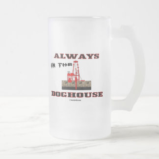In The Doghouse,Oil Field Beer Glass,Oil,Rigs Frosted Glass Beer Mug