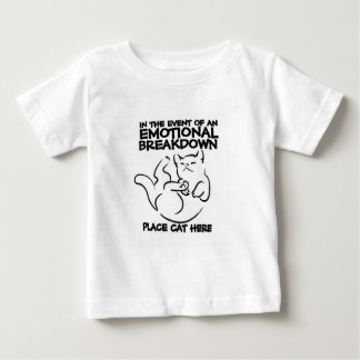In the event of an EMOTIONAL BREAKDOWN Place Cat h Baby T-Shirt