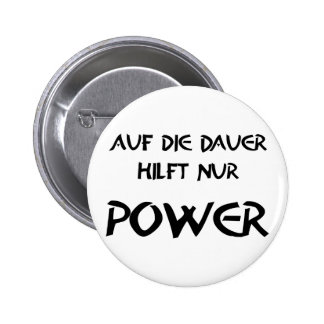 In the long run only power helps 2 inch round button