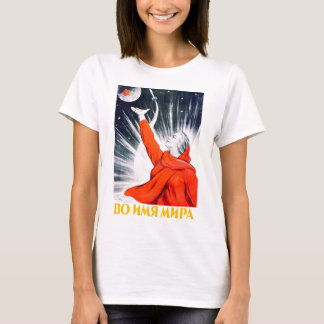 In the name of peace! T-Shirts