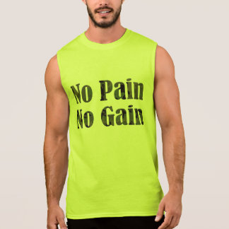 IN THE PAIN IN THE GAIN SLEEVELESS SHIRT