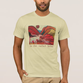 In the valley below T-Shirt