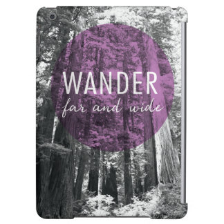 In The Woods | Wander Far and Wide Quote Case For iPad Air