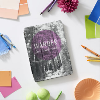 In The Woods | Wander Far and Wide Quote iPad Air Cover