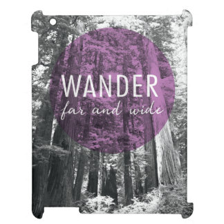 In The Woods | Wander Far and Wide Quote iPad Cover
