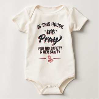 In This House We Pray For His Safety & Her Sanity Baby Bodysuit