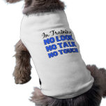 In Training Male Shirt NO LOOK NO TALK NO TOUCH Doggie T Shirt