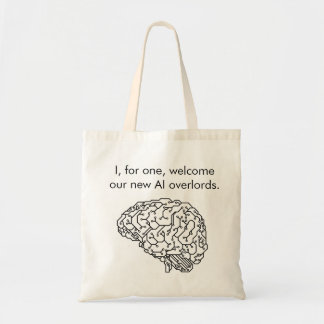 In, traveled one, welcome our new AI overlords. Tote Bag