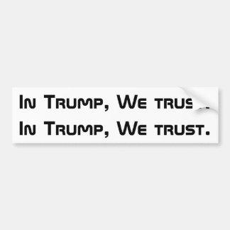 """""""In Trump, We Trust.""""X2 Bumper Sticker"""
