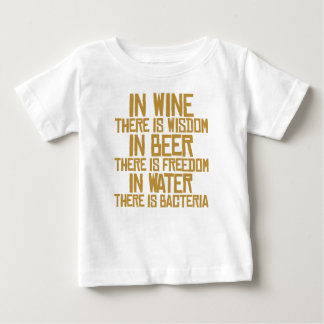 In wine there is wisdom, in beer there is freedom, baby T-Shirt