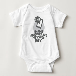Inane Answering Message Day - Appreciation Day Baby Bodysuit