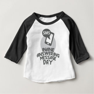 Inane Answering Message Day - Appreciation Day Baby T-Shirt