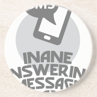 Inane Answering Message Day - Appreciation Day Coaster