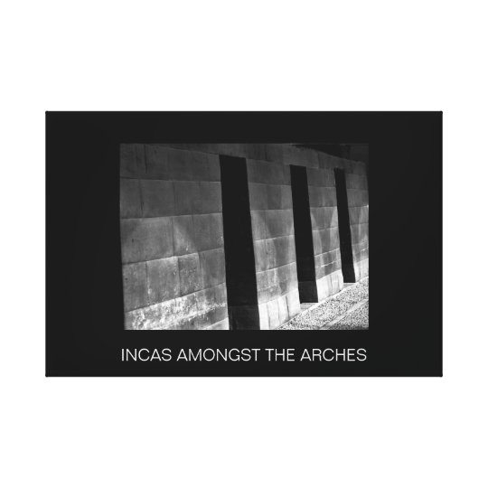 Incas Amongst The Arches Canvas Print