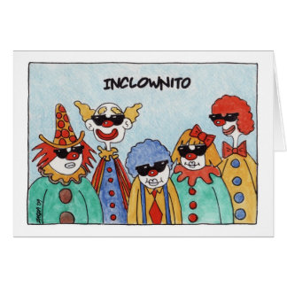 Inclownito (Birthday Card) Card