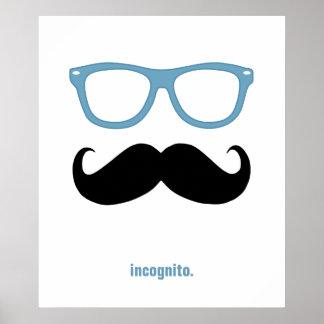 incognito - funny mustache and sunglasses poster