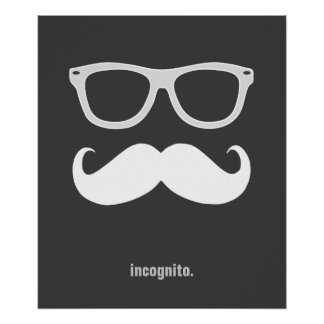 incognito - funny mustache and sunglasses posters