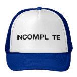 INCOMPL TE fun slogan trucker hat