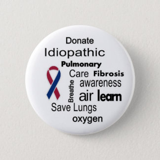 Increase Idiopathic Pulmonary Fibrosis Awareness 2 Inch Round Button