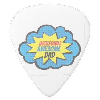 Incredible Awesome Dad Guitar Pick